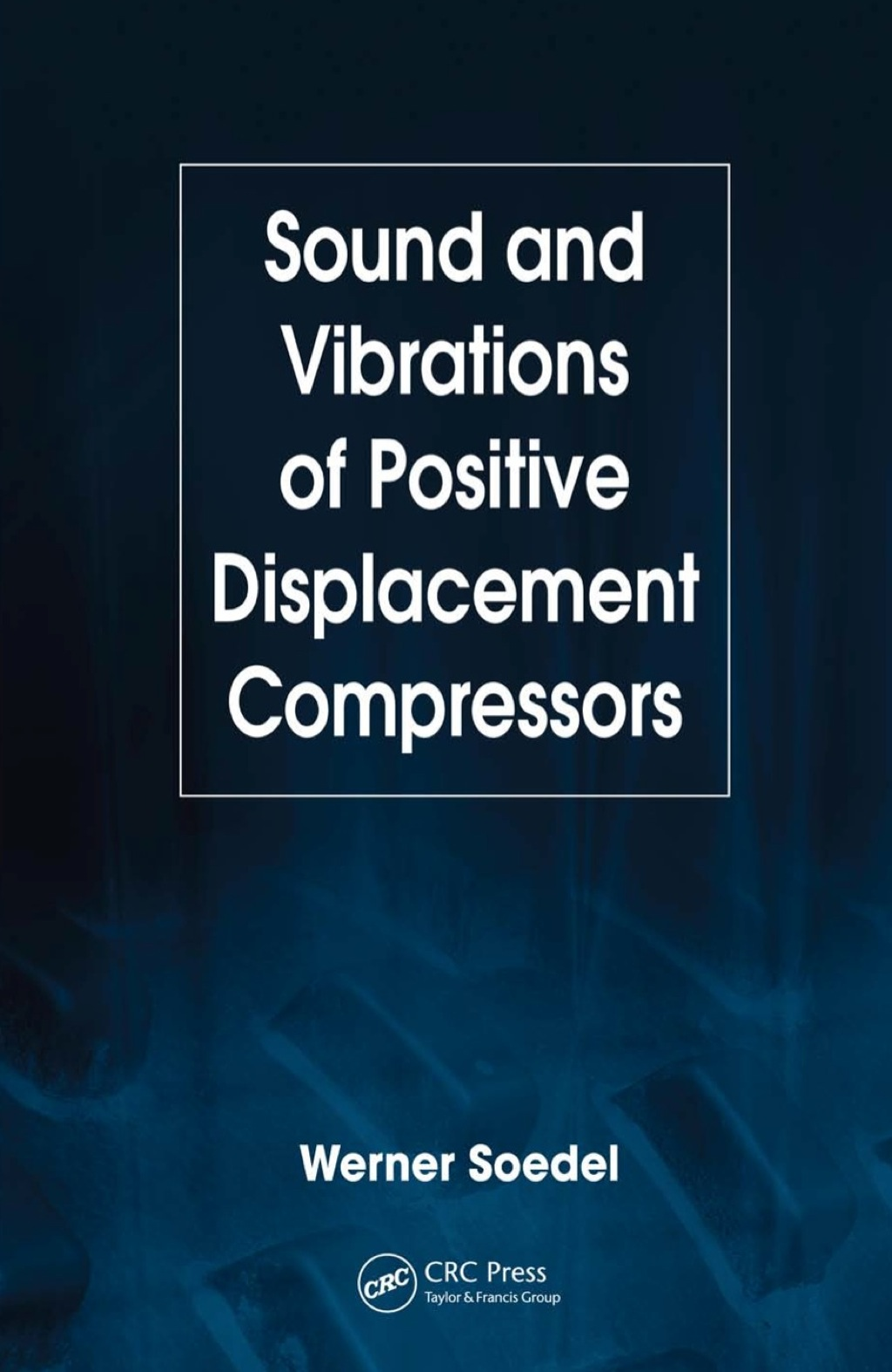 Sound and Vibrations of Positive Displacement Compressors (ebook) eBooks