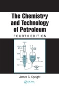 The Chemistry And Technology Of Petroleum, Fourth Edition
