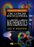 Upon publication, the first edition of the CRC Concise Encyclopedia of Mathematics received overwhelming accolades for its unparalleled scope, readability, and utility