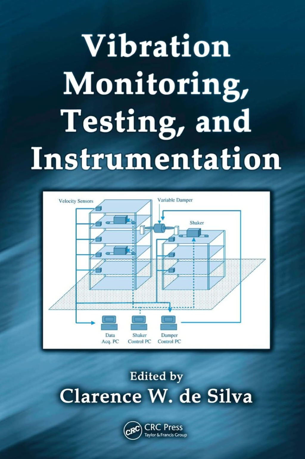 Vibration Monitoring, Testing, and Instrumentation (ebook) eBooks