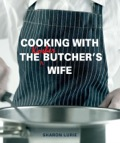 Cooking with the Kosher Butcher's Wife will keep eager meat lovers entertained as they try out Sharon Lurie's delicious recipes