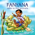 Fayana Talks to the Animals is a charming book of illustrated children's verse in which Fanyana befriends a clay crocodile who magically comes to life