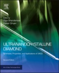 Ultrananocrystalline Diamond: Synthesis, Properties, and Applications is a unique practical reference handbook
