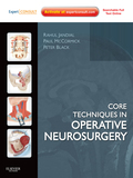 Core Techniques in Operative Neurosurgery provides step-by-step guidance to help you effectively manage the full range of cranial and spinal neurosurgical disorders