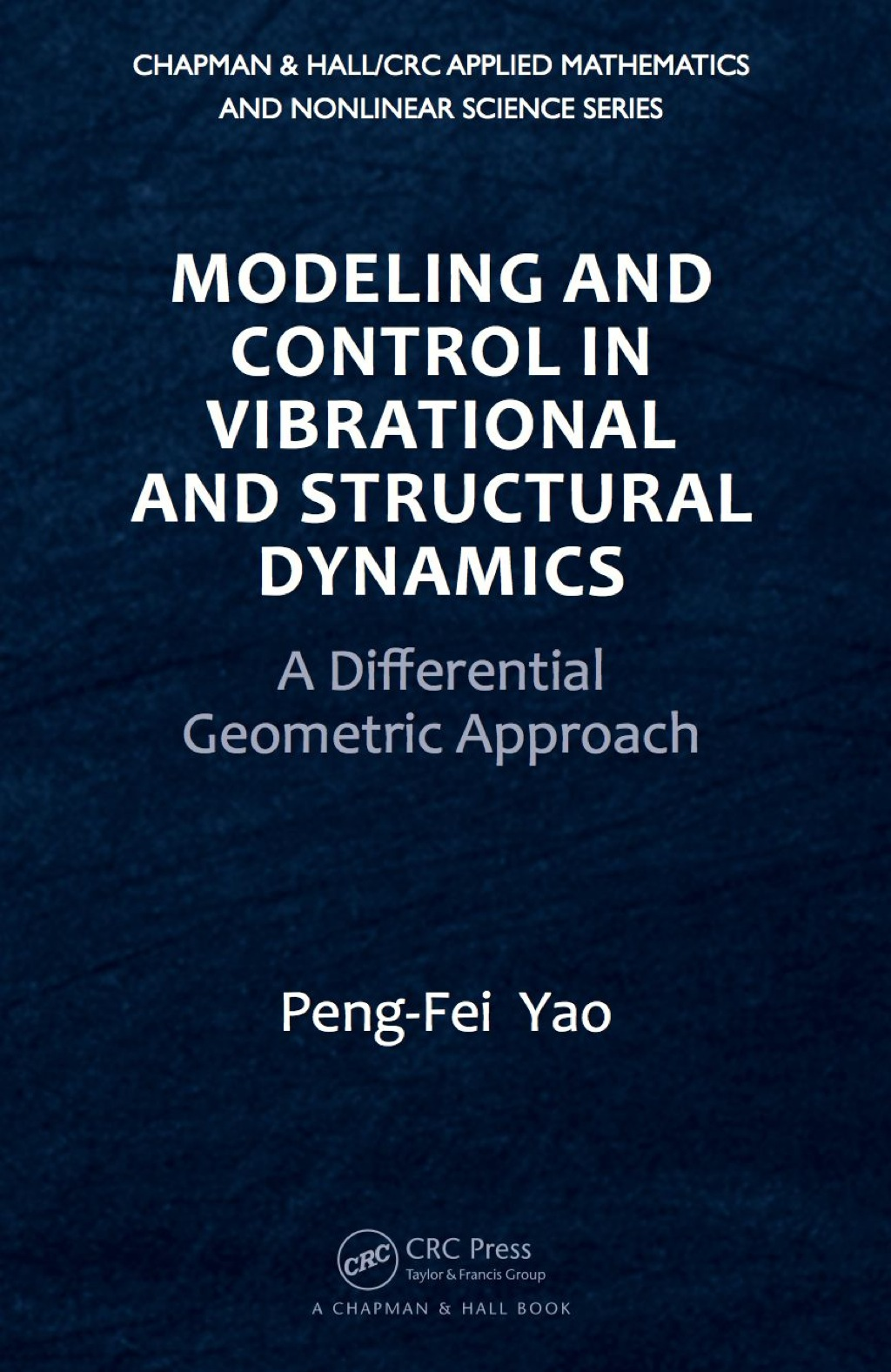 Modeling and Control in Vibrational and Structural Dynamics (ebook) eBooks