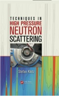 Drawing on the author's practical work from the last 20 years, Techniques in High Pressure Neutron Scattering is one of the first books to gather recent methods that allow neutron scattering well beyond 10 GPa