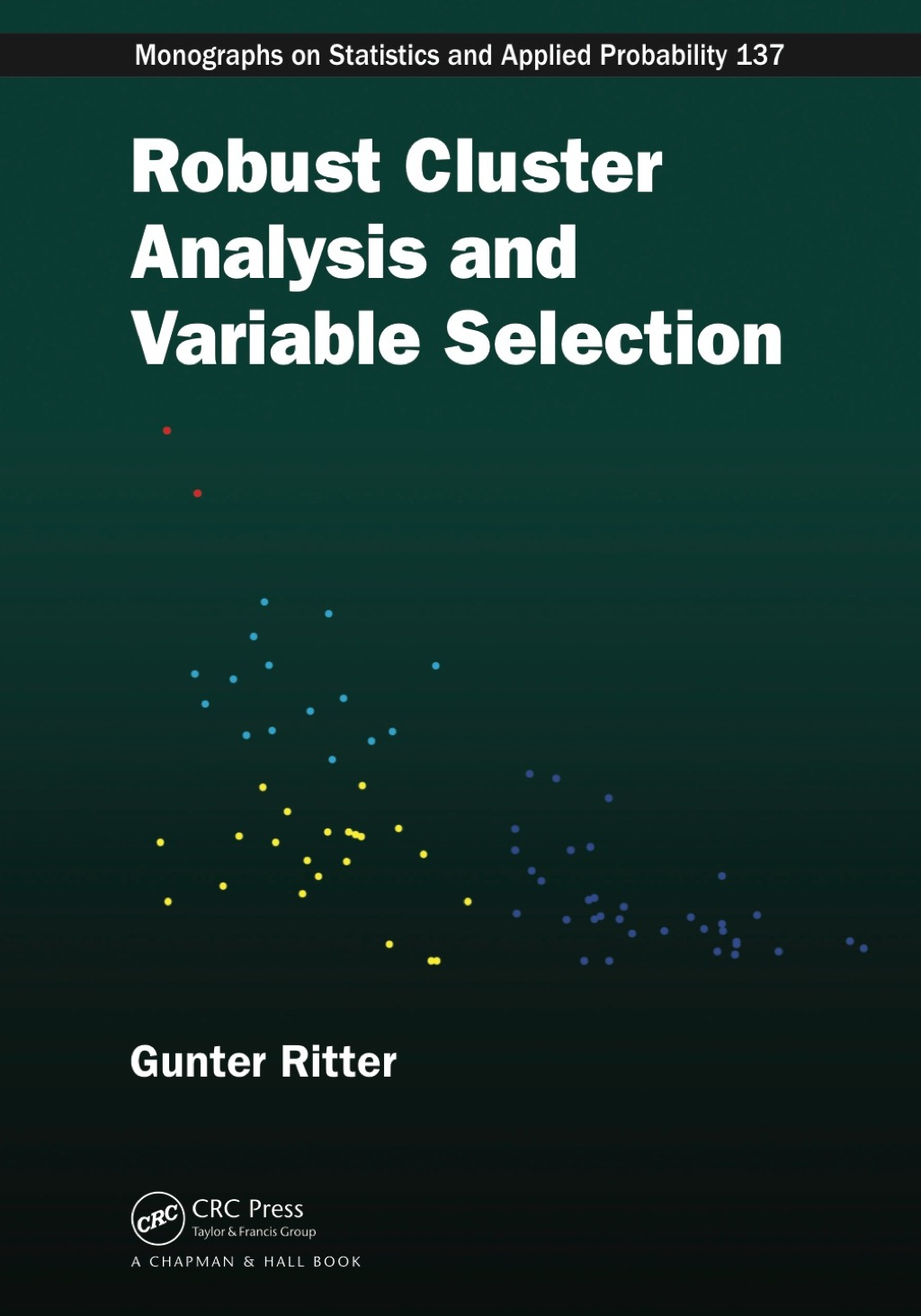 Robust Cluster Analysis and Variable Selection (ebook) eBooks