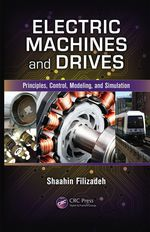 Electric Machines and Drives: Principles, Control, Modeling, and Simulation