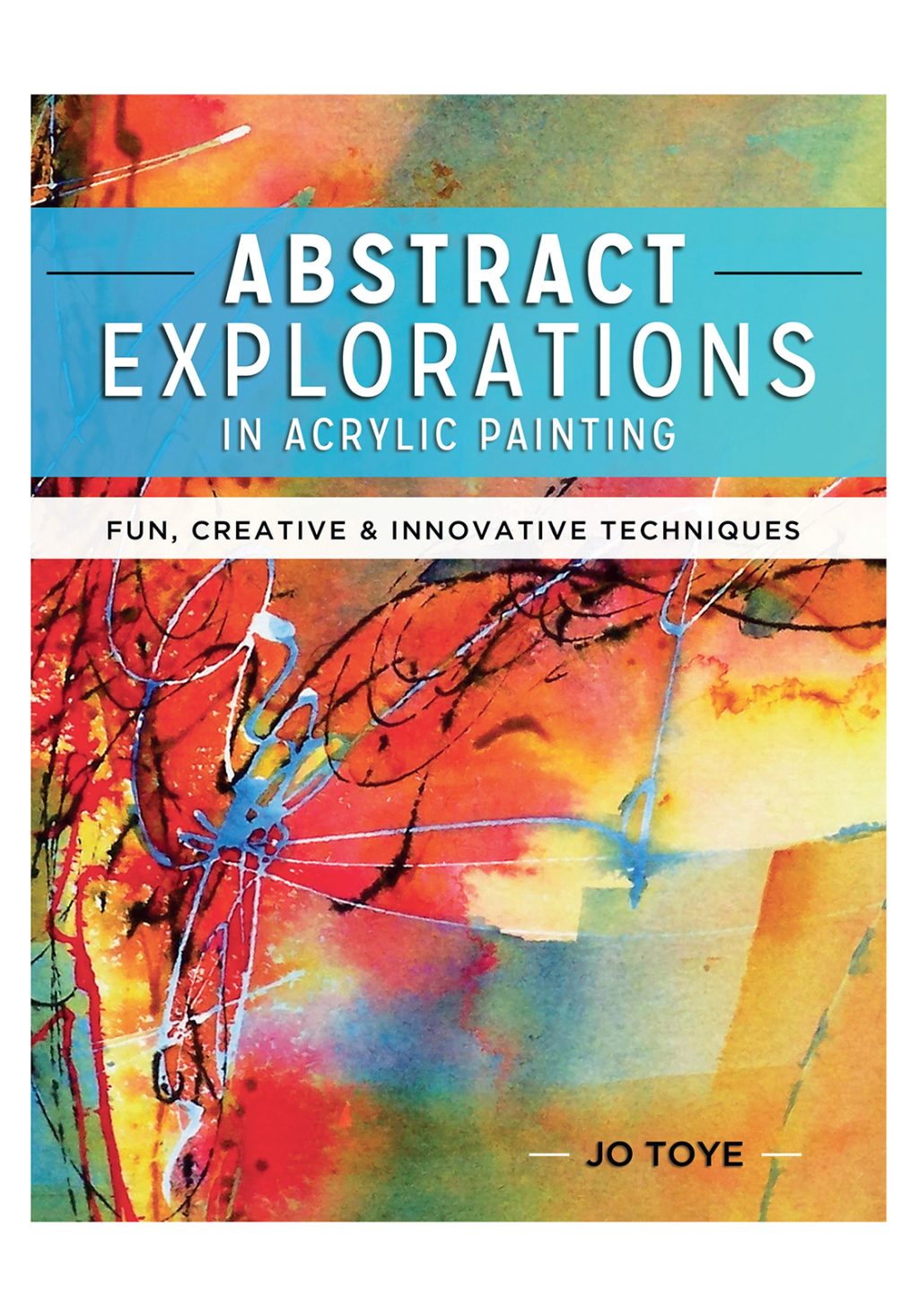 Abstract Explorations in Acrylic Painting (ebook) eBooks
