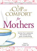 A Cup of Comfort for Mothers 9781440525636