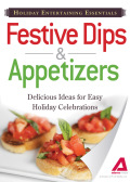 Looking for something new to serve up during the holidays? Look no further! Holiday Entertaining Essentials: Dips and Appetizers is a delicious selection of tasty party favorites that'll make your celebrations even merrier