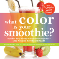What Color is Your Smoothie? 9781440536274