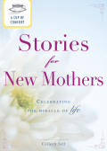 A Cup of Comfort Stories for New Mothers 9781440537370