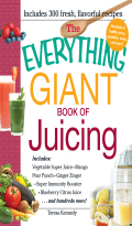 The Everything Giant Book of Juicing 9781440557866