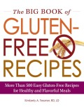Hundreds of delicious, gluten-free recipes for every occasion! The Big Book of Gluten-Free Recipes is the perfect guide for creating family-friendly gluten-free meals