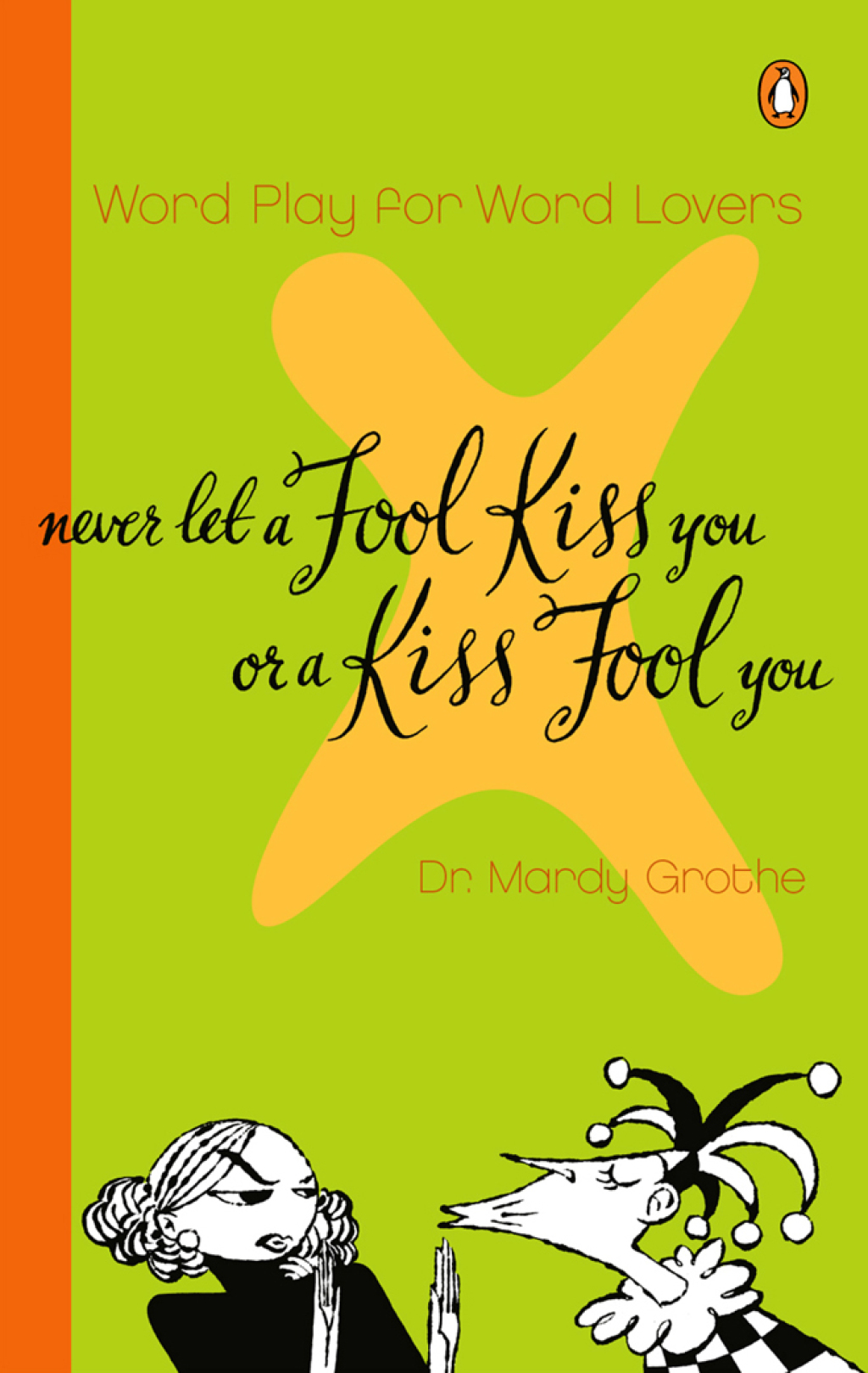 Never Let a Fool Kiss You or a Kiss Fool You (ebook) eBooks