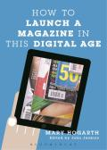 Lively and engaging, How to Launch a Magazine in this Digital Age adopts a practical guide for students and inexperienced editors, detailing the process of setting up and launching a new publication -- be it digital, print or a combination of both