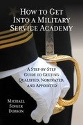 How to Get Into a Military Service Academy 9781442243156