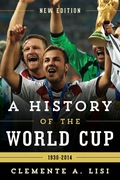A History of the World Cup 9781442245730