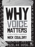 An impassioned manifesto for how 'voice' might be used to counter neo-liberal ideologies in the future, from a star name in the field of media, communication and cultural studies