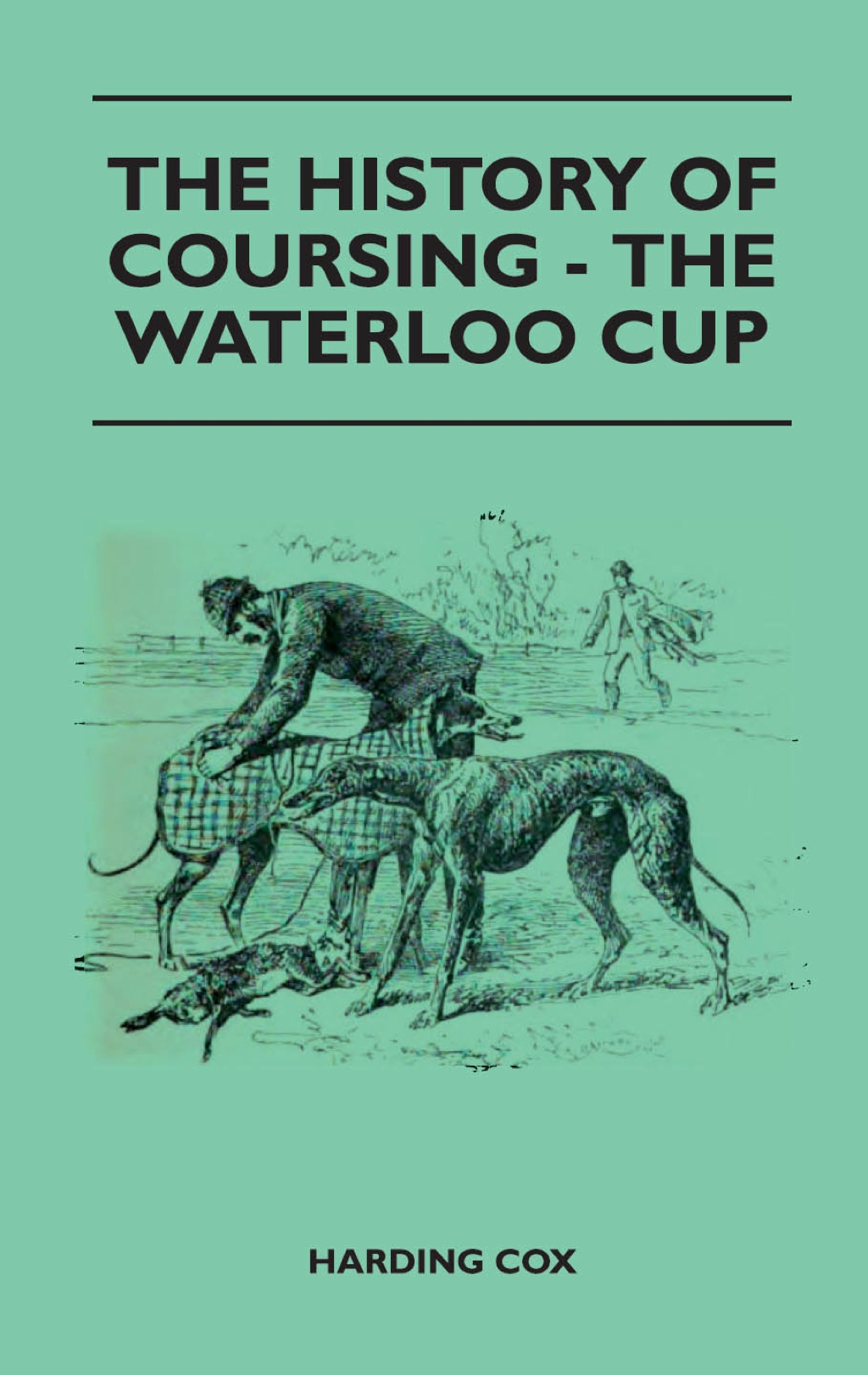 The History Of Coursing - The Waterloo Cup (ebook) eBooks