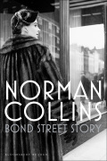 Bond Street Story brings to life the chaotic glamour, gossip and romance of the elegant Rammell's department store