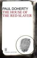 House Of The Red Slayer: A Brother Athelstan Medieval Mystery 2
