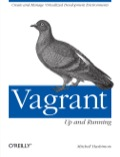 Discover why Vagrant is a must-have tool for thousands of developers and ops engineers