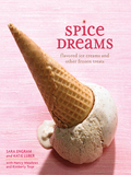In Spice Dreams, Sara Engram and Katie Luber are back to transform desserts the same way they revolutionized spice cabinets with their two unique lines of organic spices: tsp spices and Smart Spice