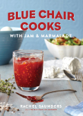 Building on the success of her James Beard Award-nominated Blue Chair Jam Cookbook, Rachel Saunders