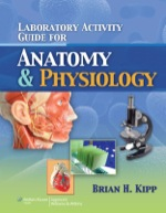 Laboratory Activity Guide for Anatomy and Physiology