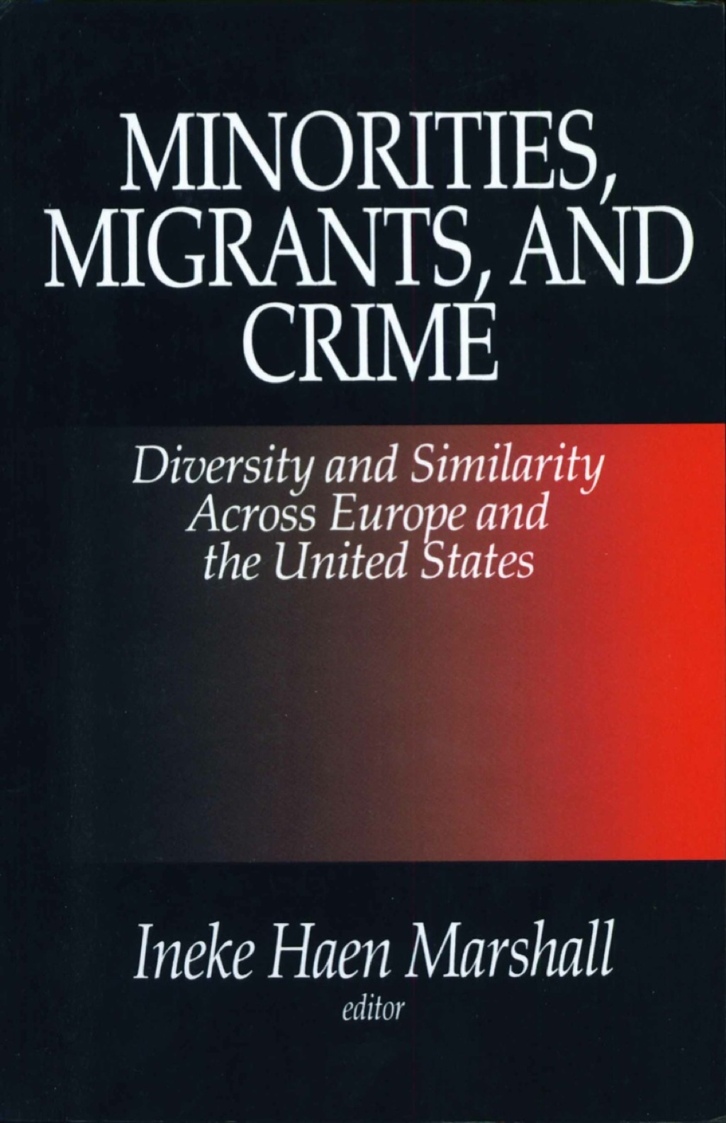 Minorities, Migrants, and Crime: Diversity and Similarity Across Europe and the United States (ebook) eBooks