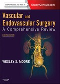 Master everything you need to know for certification, recertification, and practice with Vascular and Endovascular Surgery: A Comprehensive Review, 8th Edition