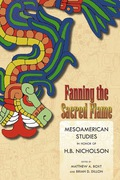 Fanning the Sacred Flame: Mesoamerican Studies in Honor of H