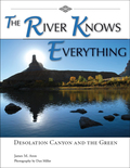 The River Knows Everything: Desolation Canyon And The Green