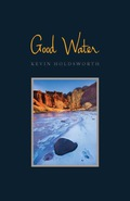 In essays that combine memoir with biography of place, Kevin Holdsworth creates a public history of the land he calls home: Good Water, Utah