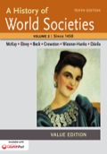 A History Of World Societies,tenth Edition, Value Edition, Volume 2: Since 1450