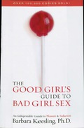The Good Girl's Guide to Bad Girl Sex 9781461663010