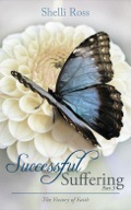 Successful Suffering Part 3: The Victory Of Faith