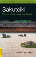 """Learn the art of Japanese gardening with this classic, fascinating text.The Sakuteiki, or """"Records of Garden Making,"""" was written nearly one thousand years ago"""