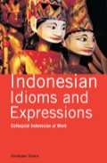 Indonesian Idioms and Expressions is a collection of Indonesian expressions, including proverbs, slang, quotations and acronyms, that offers a commentary on their origins, as well as insights into Indonesian culture, customs, and history