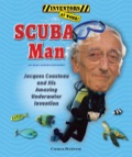 Scuba Man: Jacques Cousteau And His Amazing Underwater Invention