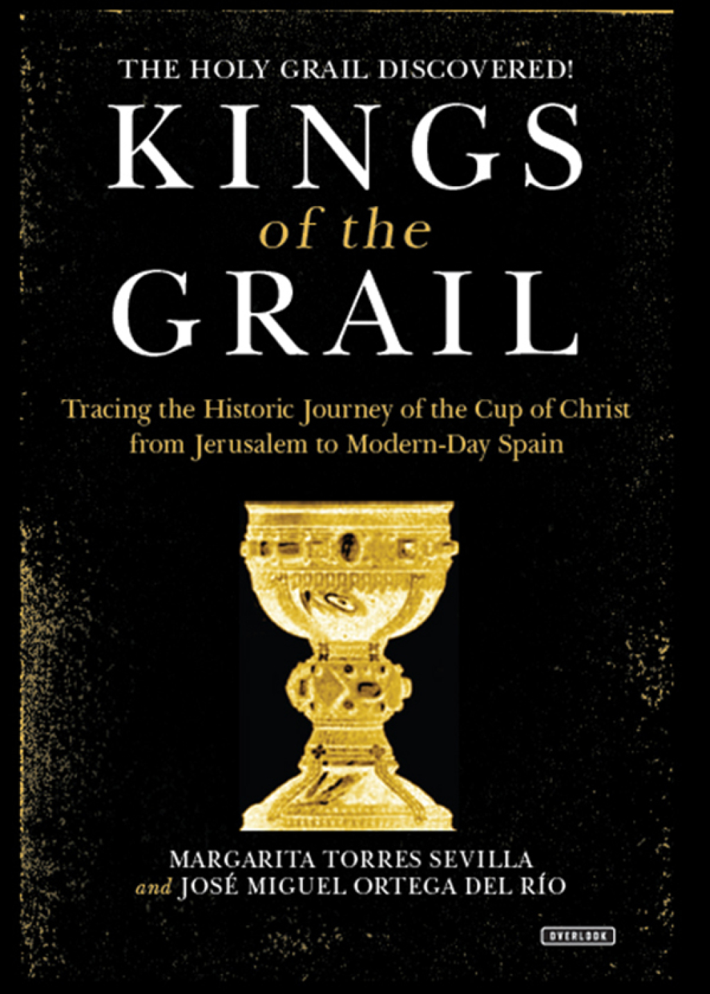 Kings of the Grail: Discovering the True Location of the Cup of Christ in Modern-Day Spain (ebook) eBooks