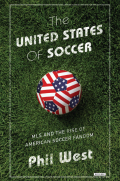 The United States of Soccer: MLS and the Rise of American Soccer Fandom 9781468314137
