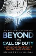 Beyond The Call Of Duty: Untold Stories Of Britain's Bravest Police Officers