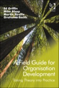 Organisation Development, as a field, is messy, imperfect and hard to get hold of - it is like nailing jelly to the wall.A Field Guide for Organisation Development offers a variety of perspectives and unparalleled experiences from practitioners and researchers who all share an interest and involvement in Organisation Development (OD)