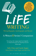 Life Writing: A Writers' & Artists' Companion is an essential guide to writing biography, autobiography and memoir