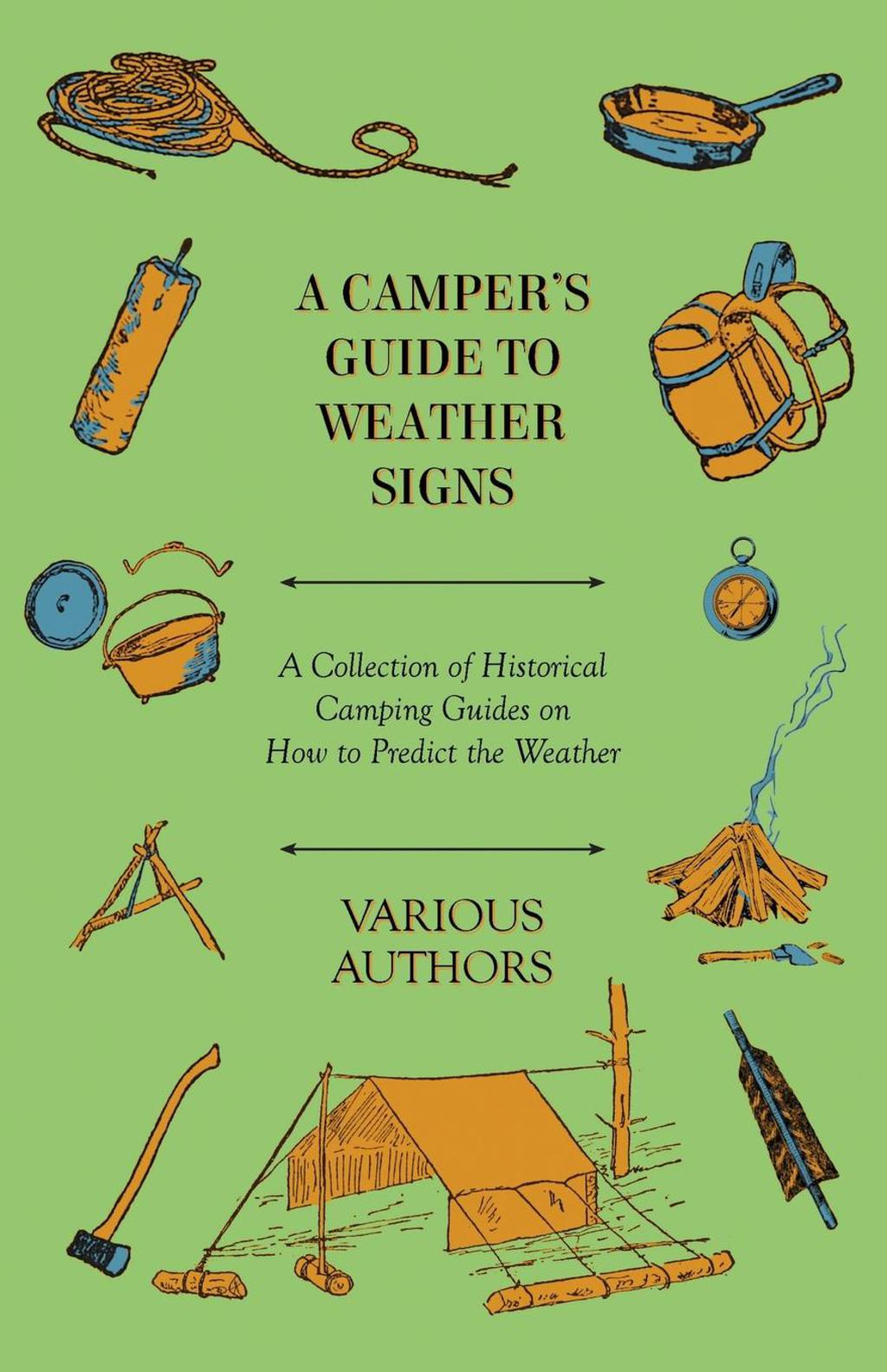 A Camper's Guide to Weather Signs - A Collection of Historical Camping Guides on How to Predict the Weather (ebook) eBooks