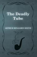 This early work by Arthur Benjamin Reeve was originally published in 1912 and we are now republishing it with a brand new biography