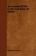 This little book provides a historical account of the castle and the town of Ruthin